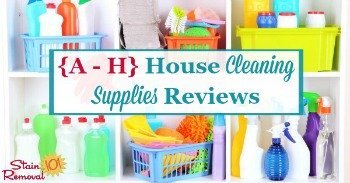 {A - H} House Cleaning Supplies Reviews