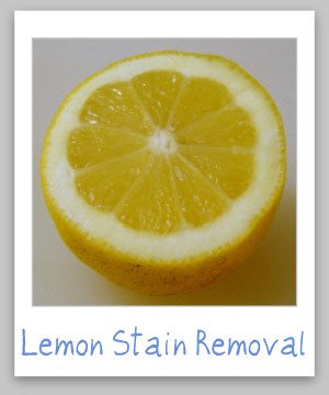 Step by step instructions for removing lemon juice stains from clothing, upholstery and carpet {on Stain Removal 101}