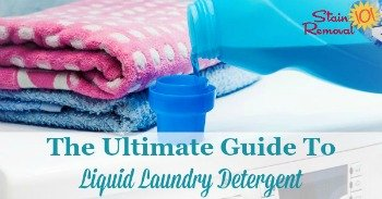 The ultimate guide to liquid laundry detergent