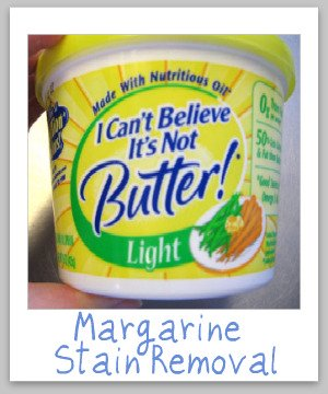 How to remove margarine stains from clothing, upholstery and carpet with step by step instructions {on Stain Removal 101}