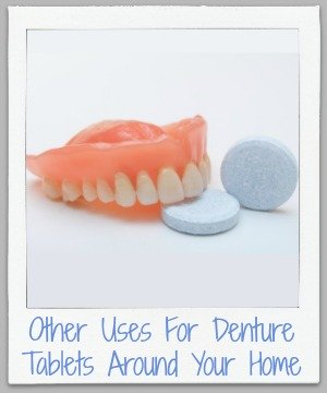 other uses for denture tablets around your home