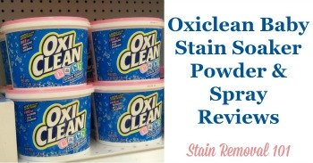 Oxiclean Baby Stain Soaker Powder & Spray Reviews
