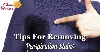 Tips for removing perspiration stains