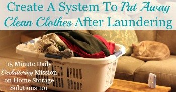 Create a system to put away clean clothes after laundering