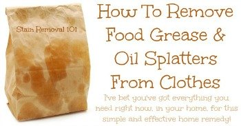 How to remove food grease and oil splatters from clothes