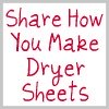 share how you make dryer sheets