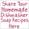 share your homemade dishwasher soap recipes here