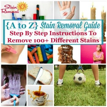 A to Z stain removal guide: Step by step instructions to remove 100+ different stains