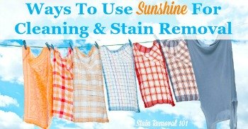 Ways to use sunshine for cleaning and stain removal