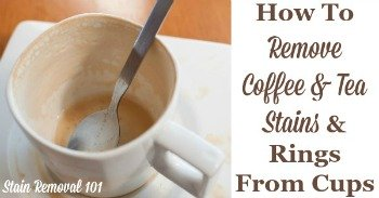 How to remove coffee and tea stains and rings from cups