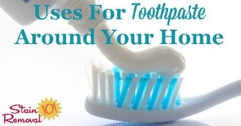 Uses for toothpaste around your home