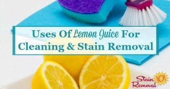 Uses of lemon juice for cleaning and stain removal