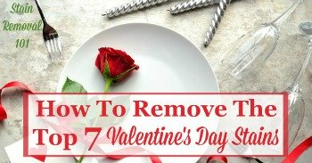 How to remove the top 7 Valentine's Day stains