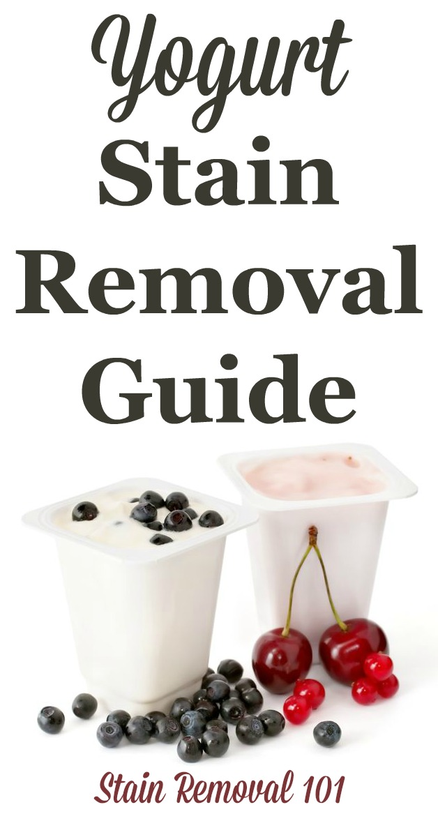 How to remove yogurt stains from clothing, upholstery and carpet, with step by step instructions, including for both unflavored and flavored varieties {on Stain Removal 101}