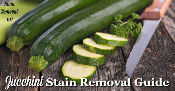 Zucchini Stain Removal Guide