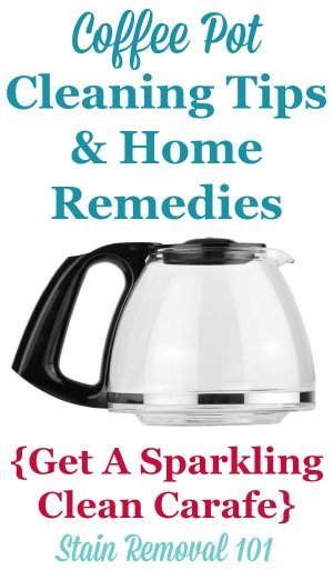 Coffee pot cleaning tricks and home remedies to remove hard water stains, odors and more to get a sparkling carafe or coffee pot, including natural and homemade recipes {on Stain Removal 101}