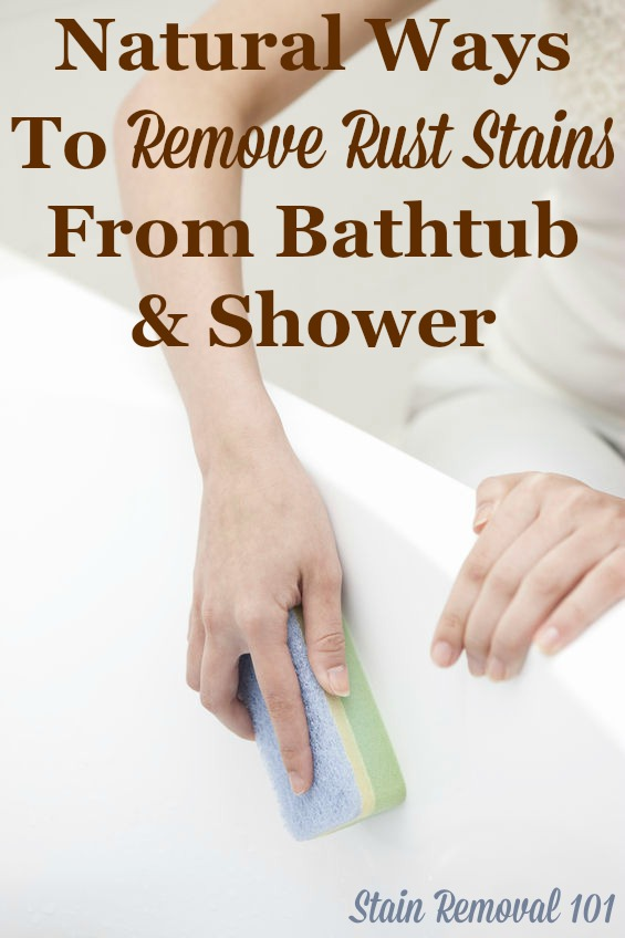 Several recipes and home remedies for removing rust stains from a bathtub naturally, plus preventing some of these stains {on Stain Removal 101}