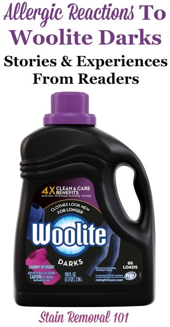 Stories and experiences from readers who've had allergic reactions, itching, and more from Woolite Darks laundry detergent {on Stain Removal 101}