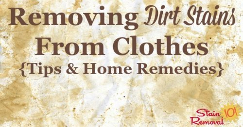Tips for removing dirt stains from clothes, including home remedies {on Stain Removal 101} #StainRemoval #DirtStains #ClothingStains