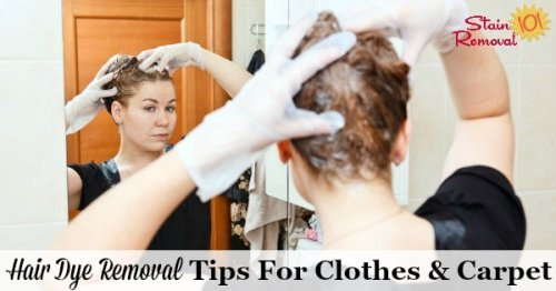 Hair dye removal tips and home remedies for clothes, carpet and other fibers {on Stain Removal 101}