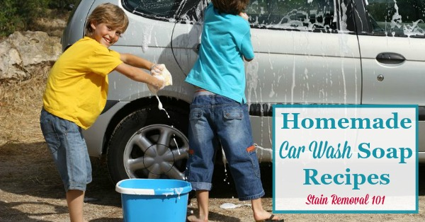 Multiple homemade car wash soap recipes {on Stain Removal 101} #HomemadeCleaners #HomemadeCarWashSoap #CarWashSoap