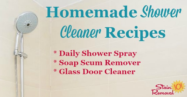 Homemade shower cleaner recipes for everyday use and for heavy duty use when you've got lots of hard water build or soap scum buildup {on Stain Removal 101} #HomemadeCleaners #BathroomCleaning #CleaningTips