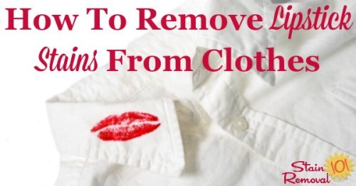 How to remove lipstick stains from clothes {on Stain Removal 101}