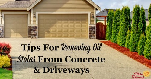 Tips for removing oil stains from concrete and driveways {on Stain Removal 101}