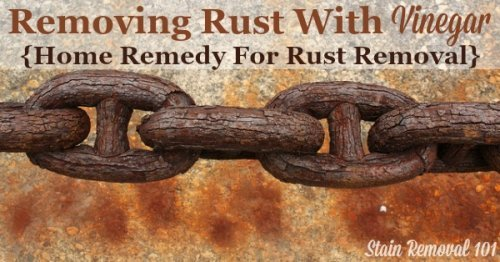 Tips for removing rust with vinegar, as a cheap and natural alternative to harsher rust remover products {on Stain Removal 101}