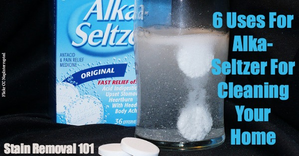 6 alternative uses for Alka-Seltzer for cleaning parts of your home {on Stain Removal 101}