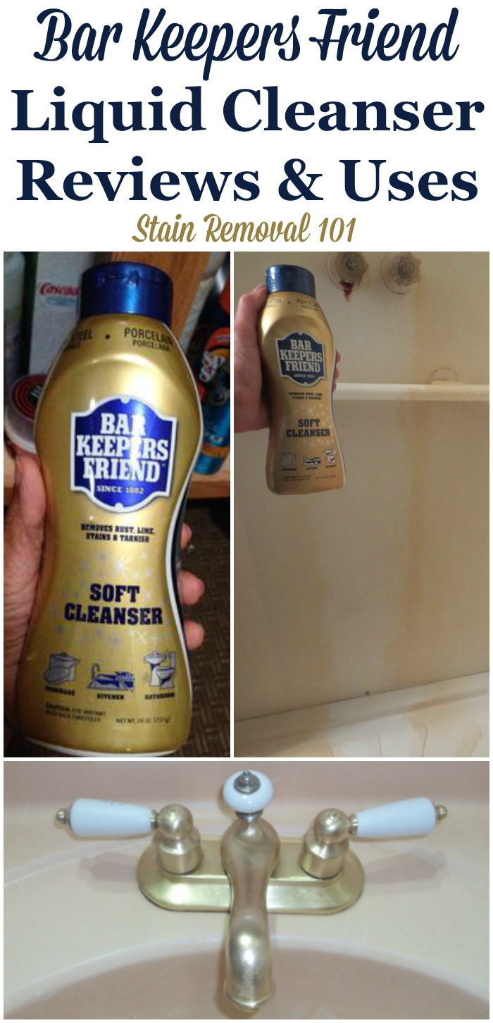 Bar Keepers Friend Liquid cleaner reviews and uses, as shared by Stain Removal 101 readers who've used it to clean their bathrooms, kitchens, and more, and compared it to BKF powder #BarKeepersFriend #CleaningProduct #Cleaners