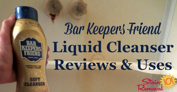 Bar Keepers Friend Liquid cleaner reviews and uses, as shared by Stain Removal 101 readers who've used it to clean their bathrooms, kitchens, and more, and compared it to BKF powder