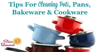 Tips for cleaning pots, pans, bakeware and cookware