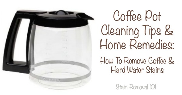 Coffee pot cleaning tips and home remedies {on Stain Removal 101}