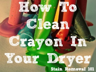 crayon in dryer how to remove melted wax clean drum