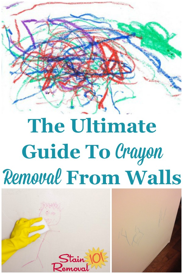 The ultimate guide to crayon removal from walls, with instructions for many different methods of removal {on Stain Removal 101} #CrayonRemoval #CleanWalls #RemoveCrayon