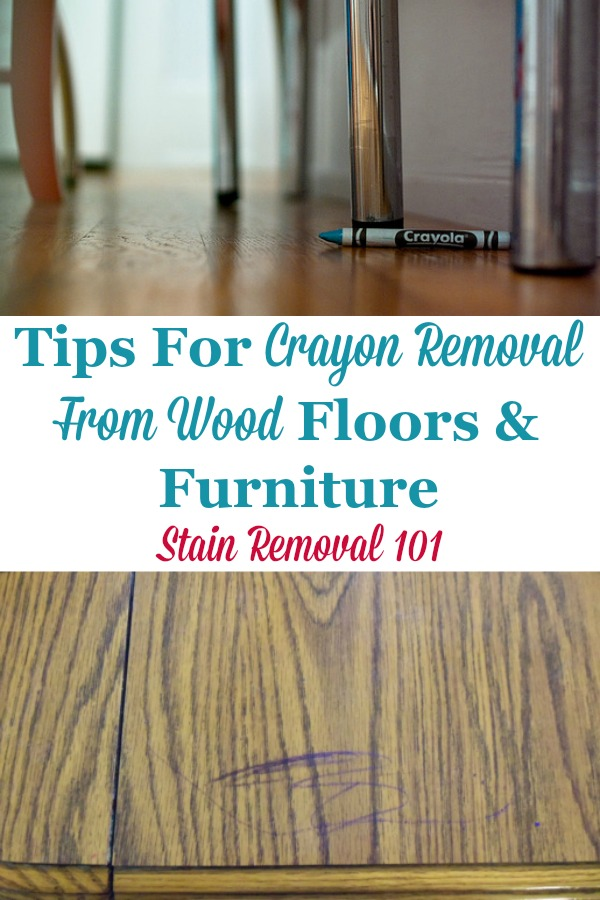 Tips for crayon removal from wood floors and furniture {on Stain Removal 101} #CrayonRemoval #RemoveCrayon #WoodFurnitureCleaning