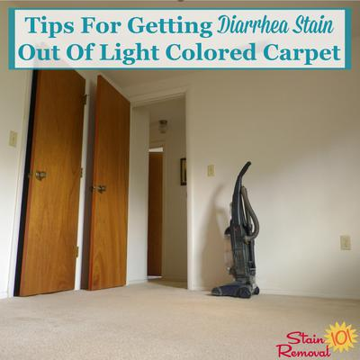 Getting Diarrhea Stain Out Of Light Colored Carpet