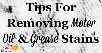 Tips for removing motor oil and grease stains