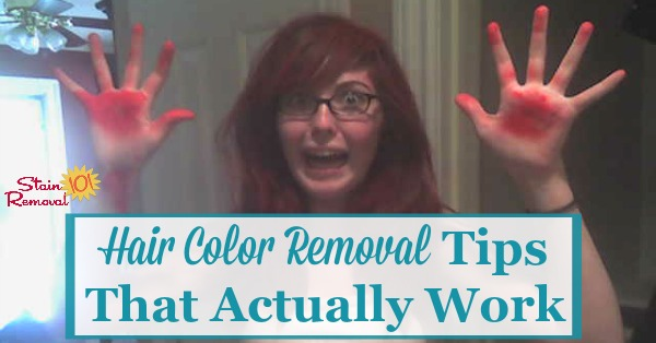 Tips for hair color removal, from your hair, that actually work, including reviews of products for removing these hair dyes from your hair {on Stain Removal 101}