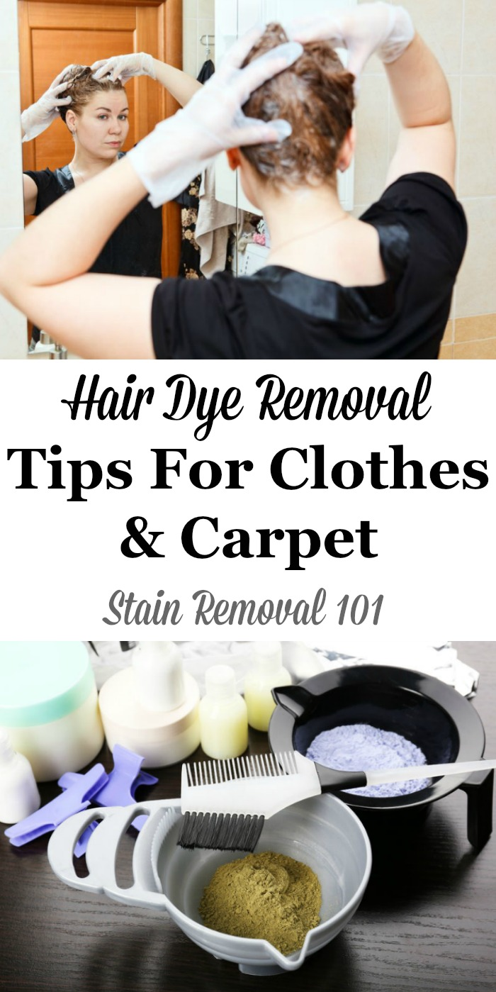 Hair dye removal tips and home remedies for clothes, carpet and other fibers {on Stain Removal 101} #HairDyeRemoval #HairDyeStainRemoval #HairDyeStains