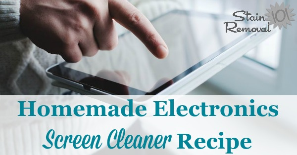 Homemade screen cleaner recipe that is simple and frugal, only two ingredients! It works well on computer, laptop, smart phone, and tablet screens {on Stain Removal 101}