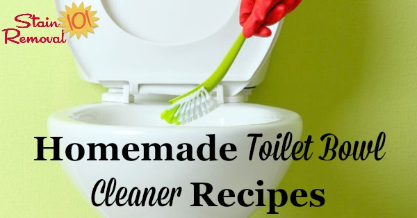 Several homemade toilet bowl cleaner recipes and home remedies to get your toilet clean frugally, and without commercial products {on Stain Removal 101}