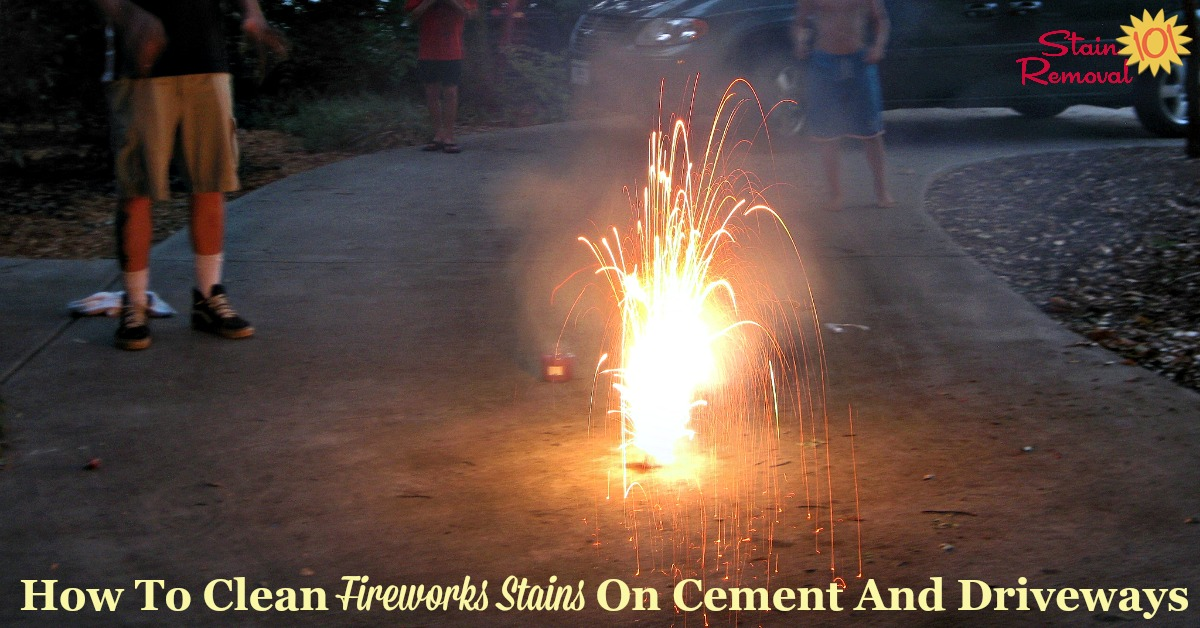 Tips for how to prevent and also clean firework stains on cement and driveways, caused by home fireworks and firecrackers {on Stain Removal 101}