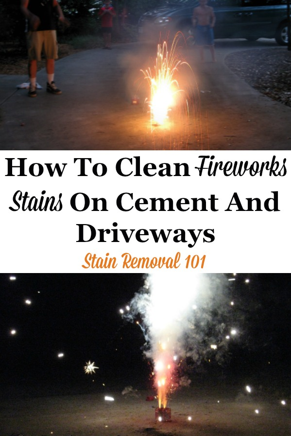 Tips for how to prevent and also clean firework stains on cement and driveways, caused by home fireworks and firecrackers {on Stain Removal 101} #FireworksStains #FireworksCleanUp #DrivewayStains
