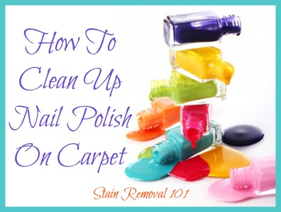 How Do You Clean Up Nail Polish On Carpet Carpet Alan