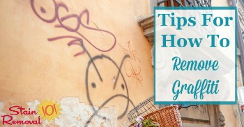 Tips for how to remove graffiti
