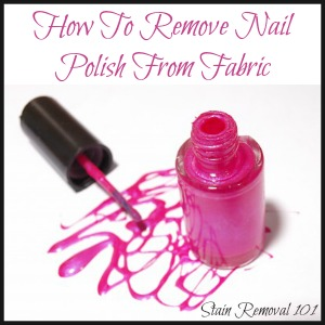 how to remove nail polish from fabric clothing