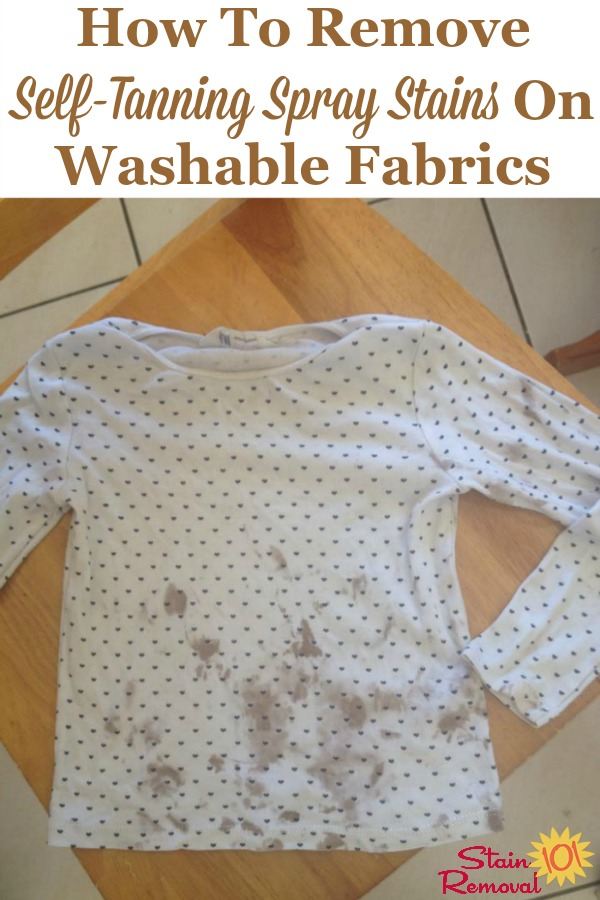How to remove self-tanning spray stains on washable fabrics {on Stain Removal 101} #SelfTannerStains #SelfTanningStains #StainRemoval
