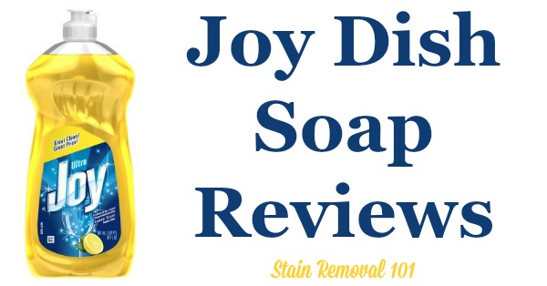 Joy dish soap reviews and uses around your home, as shared by Stain Removal 101 readers